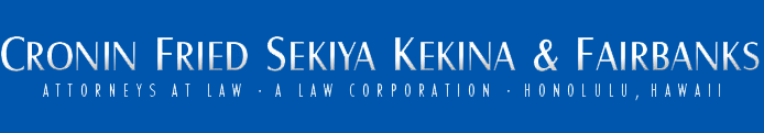 Cronin, Fried, Sekiya, Kekina & Fairbanks, Attorneys At Law A Law Corporation